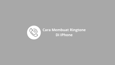 cara membuat ringtone di iPhone