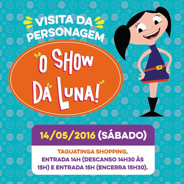 Taguatinga Shopping recebe Show da Luna