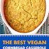 The Best Vegan Cornbread Casserole