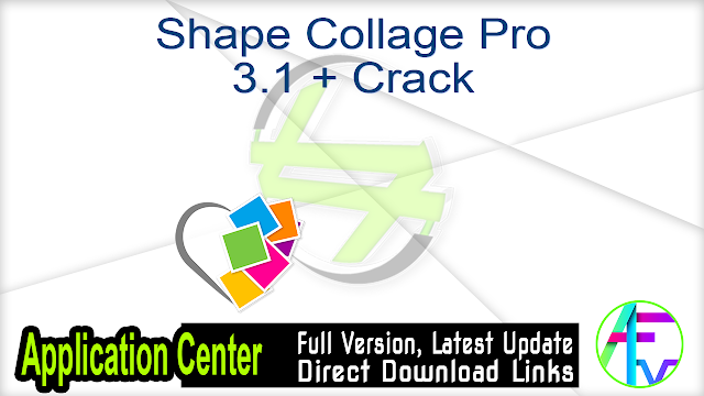 Shape Collage Pro 3.1 + Crack