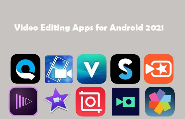 Video Editing Apps for Android 2021