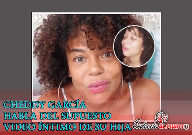 Cheddy García habla del supuesto video íntimo de su hija