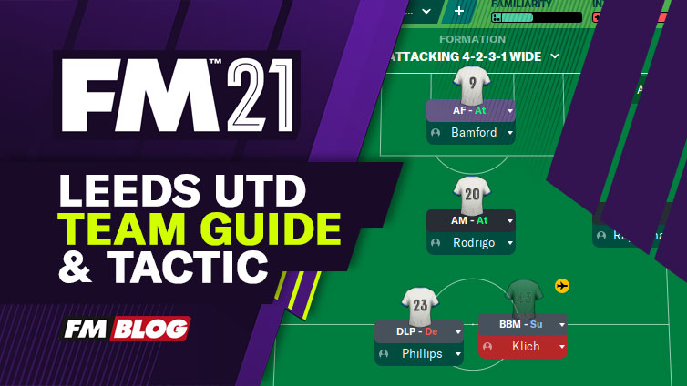 Football Manager 2021 Leeds United - Tactic | Team Guide | FM21