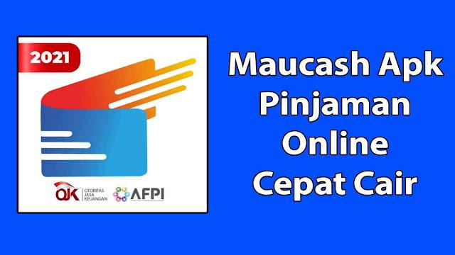 Maucash Apk Pinjaman Online