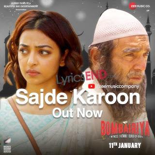 Sajde Karoon Lyrics - Bombairiya Hindi Moivie [2019]