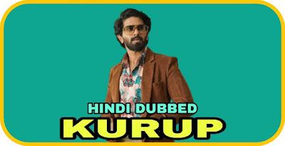 Kurup Hindi Dubbed Movie