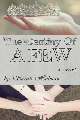 The Destiny of a Few by Sarah Holman (4 star review)