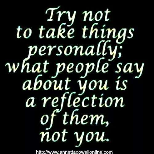 Try Not To Take Things Personally: Quotes Republic: Not You