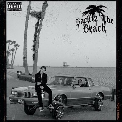 Yung Pinch - Back 2 The Beach (2020) - Album Download, Itunes Cover, Official Cover, Album CD Cover Art, Tracklist, 320KBPS, Zip album