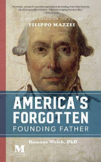 America's Forgotten Founding Father: A Novel Based on the Life of Filippo Mazzei book by Rosanne Welch