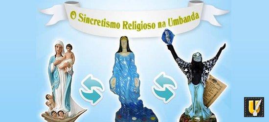 O Sincretismo Religioso na Umbanda