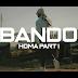 New Audio & Video : BANDO – HOMA PART 1 | Download