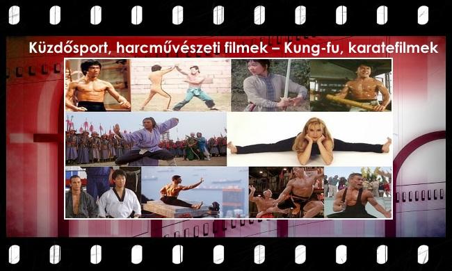 Küzdősport, harcművészeti filmek – Kung-fu, karatefilmek