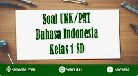 soal ukk bahasa indonesia kelas 1