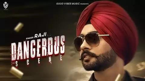 Dangerous Scene Lyrics - Raji | Harmanjot Kaur