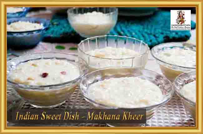 Indian Sweet Dishes - Makhana Kheer