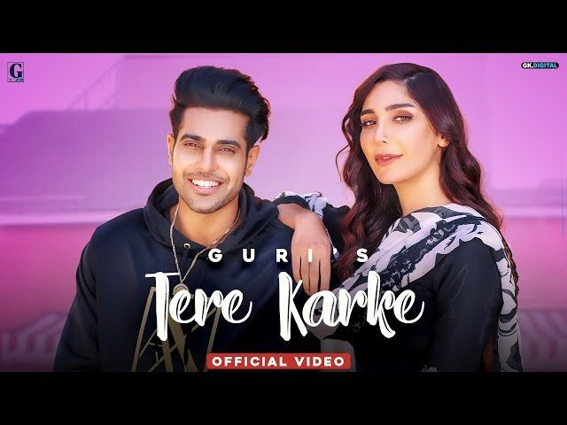 Tere Karke Song Lyrics -  GURI  Satti Dhillon  Latest Punjabi Song