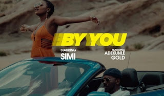 VIDEO: Simi ft. Adekunle Gold – By You Mp4 Download