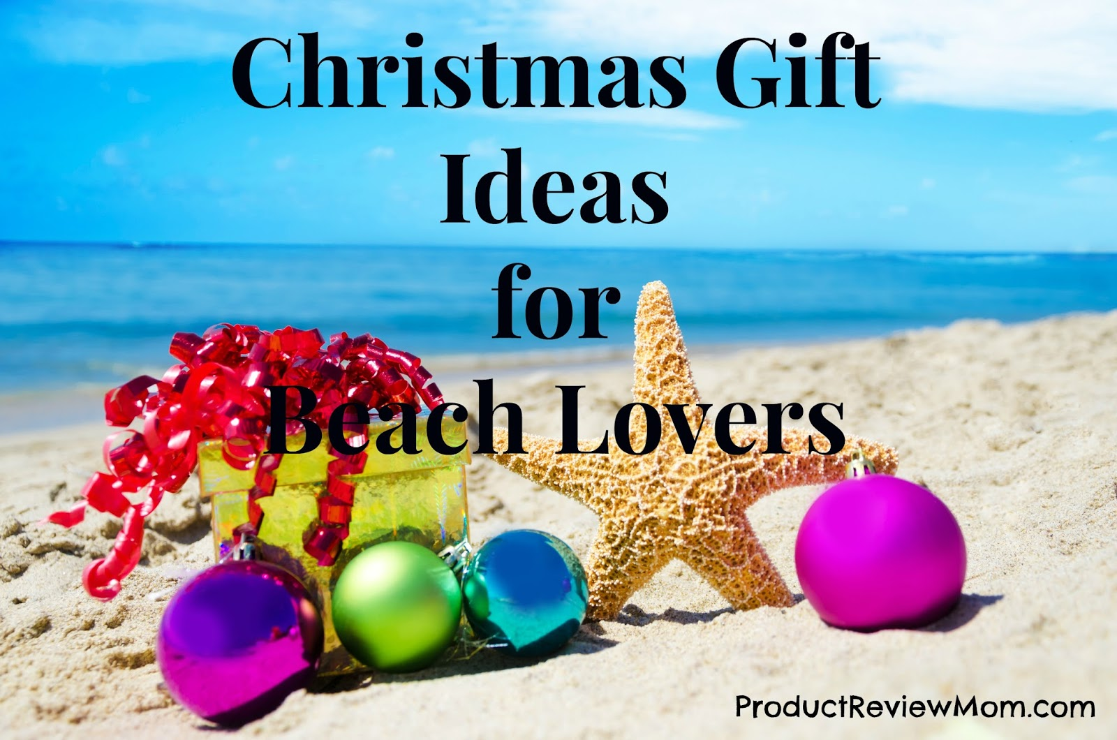 Beach gift ideas the best beaches in the world christmas gift ideas for beach negle Image collections