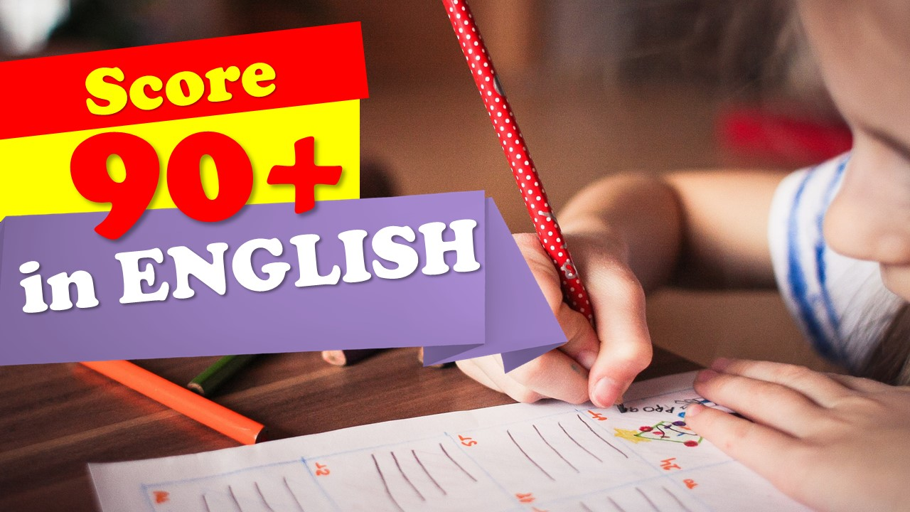 How to Score 90+ in English Subject of the Board Exams || Score Good Marks in English || Pro Tips and Tricks