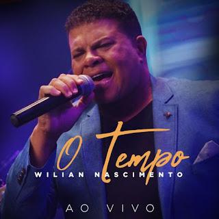 Baixar Música Gospel O Tempo (Ao Vivo) - Wilian Nascimento Mp3