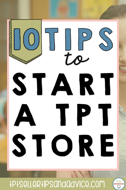 Pin Image Title: 10 Tips to Start a TPT Store