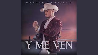 LETRA Y Me Ven Martin Castillo