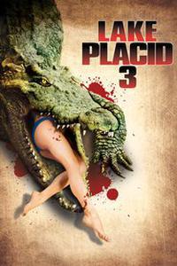 Lake Placid 3 (2010) Movie (Multi Audios) (Hindi-English-Tamil) 720p HDRip