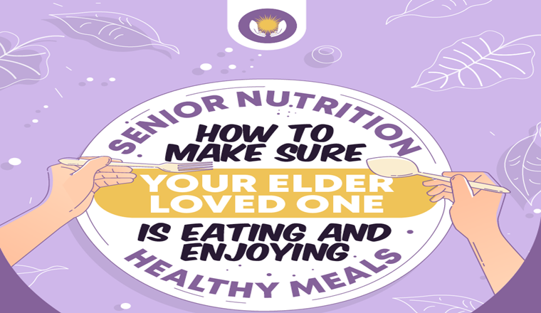Senior Nutrition – How to Make Sure Your Elder Loved One Is Eating and Enjoying Healthy Meals #Infographic