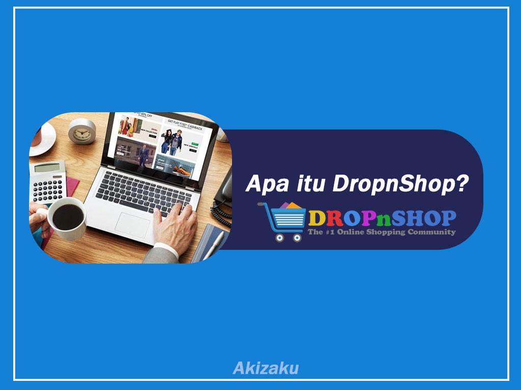 Apa itu DropnShop? Keuntungan Bergabung Khusus Pemula untuk Membuka Bisnis Toko Online