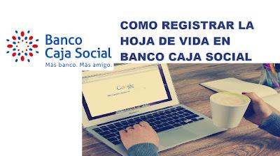 Como postularme en el Banco Caja Social