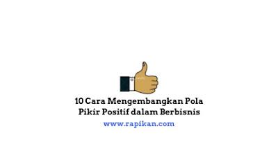 Cara Mengembangkan Pola Pikir Positif dalam Berbisnis
