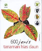 Judul Buku : 600 JENIS TANAMAN HIAS DAUN