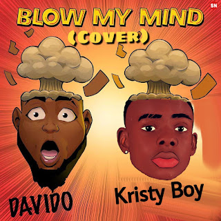 MUSIC: Kristy Boy - Blow My Mind (Davido Cover)