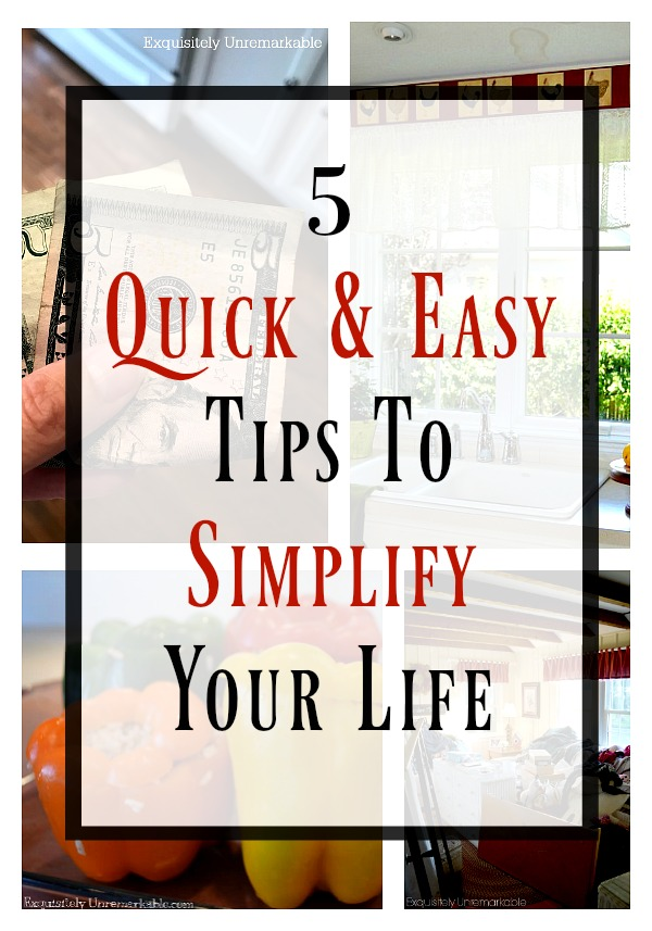 Five Common Sense Ways To Simplify Your Life