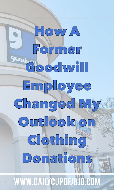 How A Former Goodwill Employee Changed My Outlook On Clothing Donations
