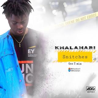 [Music]: Khalahari - Snitches