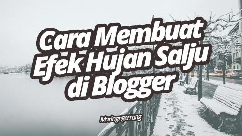 Membuat Efek Hujan Salju di Blogger (Bisa Ganti Warna)