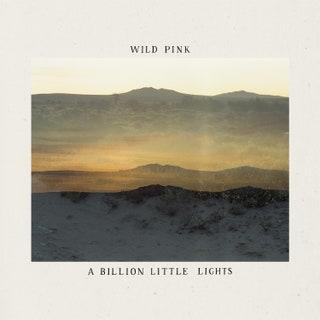 Wild Pink - A Billion Little Lights Music Album Reviews