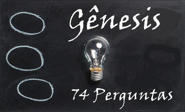 genesis 74 perguntas