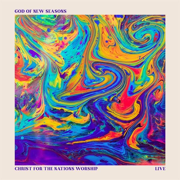 Christ For The Nations Worship – God of New Seasons 2021 (Exclusivo WC)
