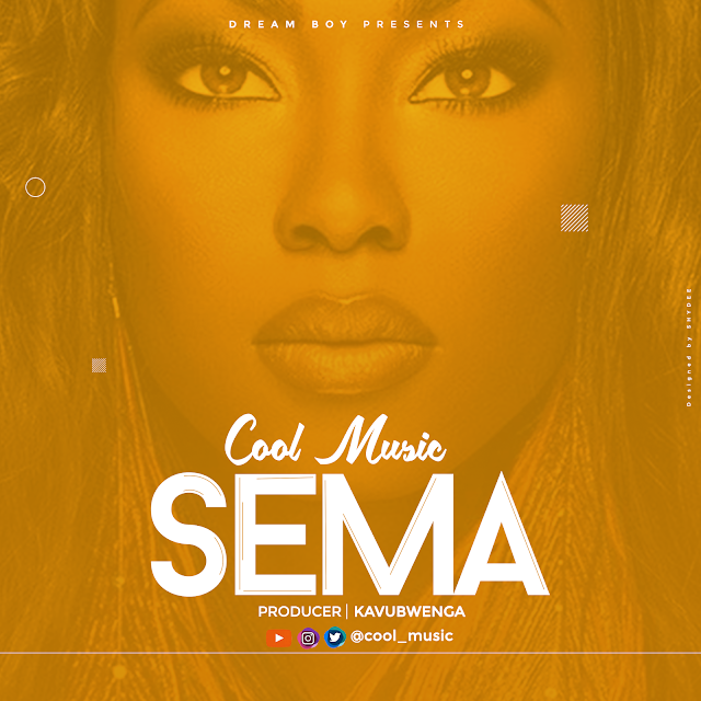DOWNLOAD AUDIO| CoolMusic - Sema (official audio)