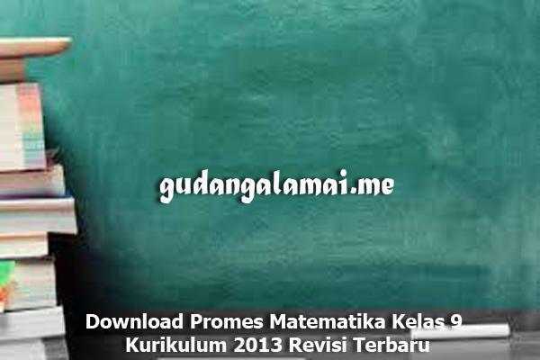 Download Promes Matematika Kelas 9 Kurikulum 2013 Revisi Terbaru