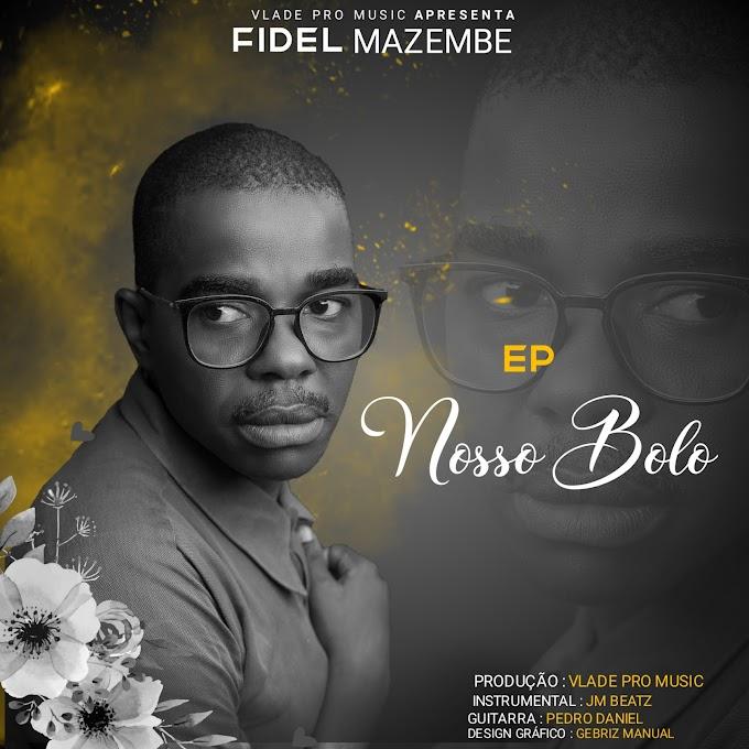 Fidel Mazembe - O Nosso Bolo [EP]