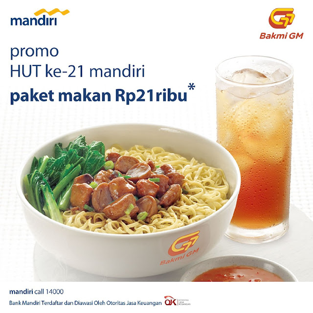 #BakmiGM - #Promo Paket Makan 21K Pakai Mandiri di HUT Mandiri Ke-21 (s.d 03 Okt 2019)