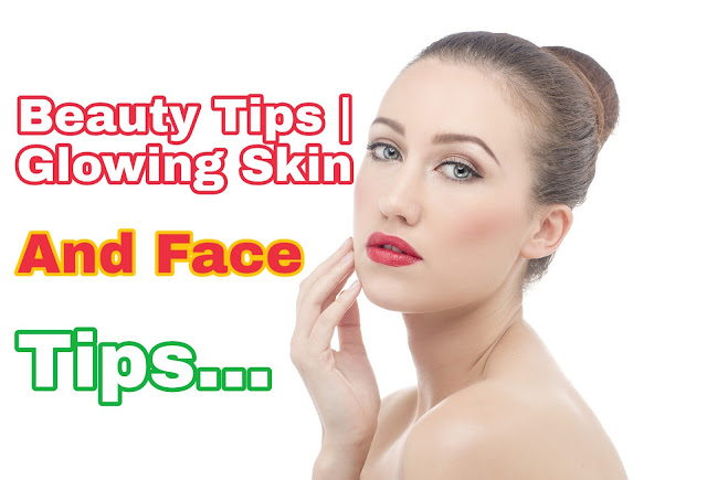 Beauty Tips | Glowing Skin And Face Tips