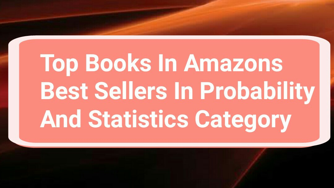 Top Books In Amazons Best Sellers In Probability And Statistics Category