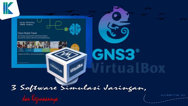 3 Software Simulasi Jaringan, dan Kegunaannya