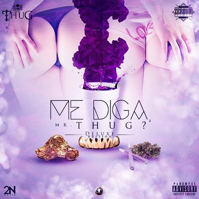 Me diga, Mr. Thug? (Deluxe) – Diego Thug