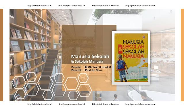 Manusia Sekolah & Sekolah Manusia
